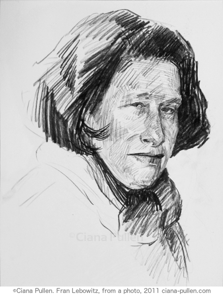 Fran Lebowitz, Drawing from 2011 by Ciana Pullen; Dimensions: 16 inches × 20 inches × 0 inch; Materials: Charcoal on Paper; Description: 'I wouldn't say that I dislike the young. I'm simply not a fan of naïveté. I mean, unless you have an erotic interest in them, what other interest could you have? [...] I always liked people who are older. Of course, every year it gets harder to find them.' -Fran Lebowitz  © Ciana Pullen 2011